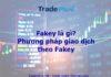 Fakey là gì? Tuyệt kỹ giao dịch theo Fakey